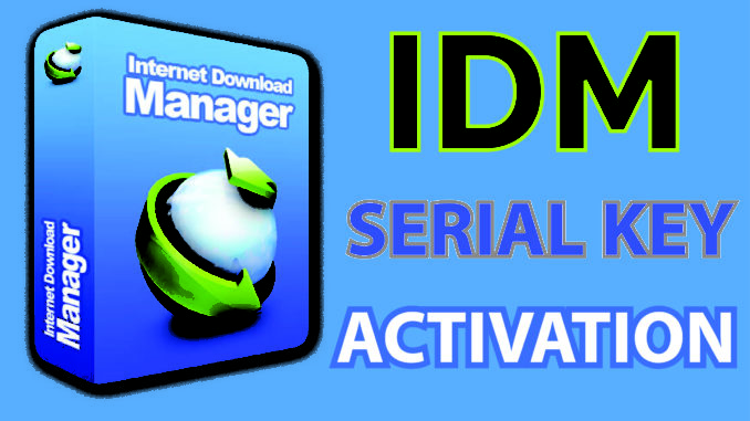 IDM Serial Key IDM Serial Number